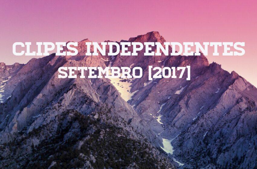 54 Clipes Independentes lançados em Setembro + Playlist no Spotify