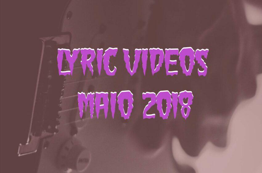 17 Lyric Videos lançados em Maio (2018)