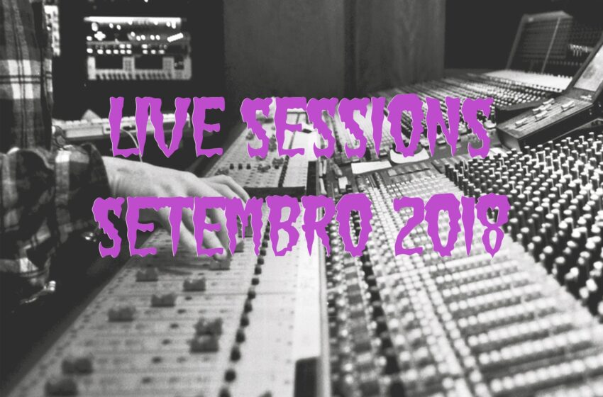 22 Live Sessions lançadas em Setembro (2018)