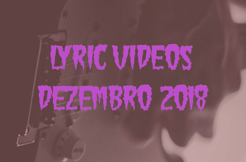 5 Lyric Videos lançados em Dezembro + Trilha Sonora de filme
