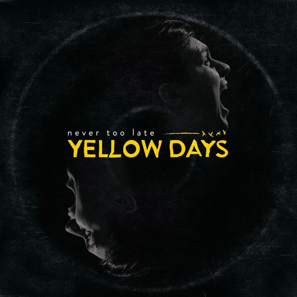 Never Too Late - Yellow Days