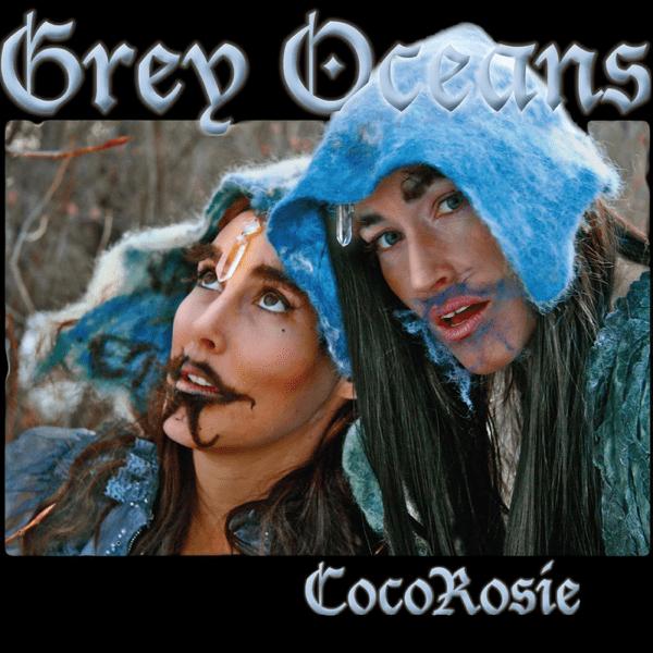 13. Cocorosie – Grey Oceans (2016) Ema Stoned