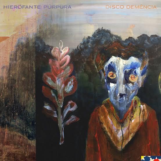 Ema Stoned hierofante púrpura: disco demência (2016)