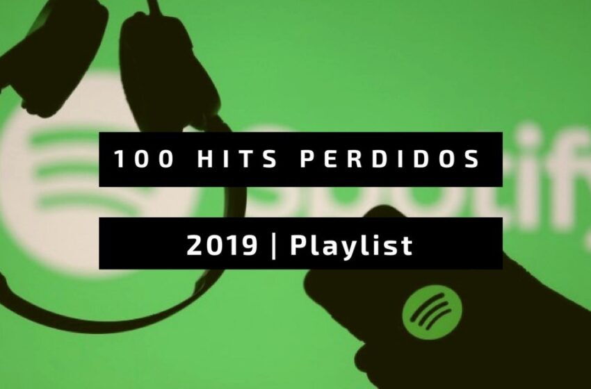 Retrospectiva 2019: 100 Hits Perdidos do Indie Nacional @Spotify