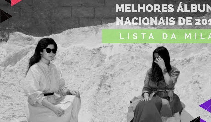 Os 30 melhores álbuns nacionais de 2019 | Lista da Mila