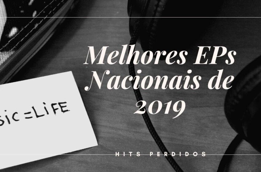 Os 25 Melhores EPs Nacionais de 2019
