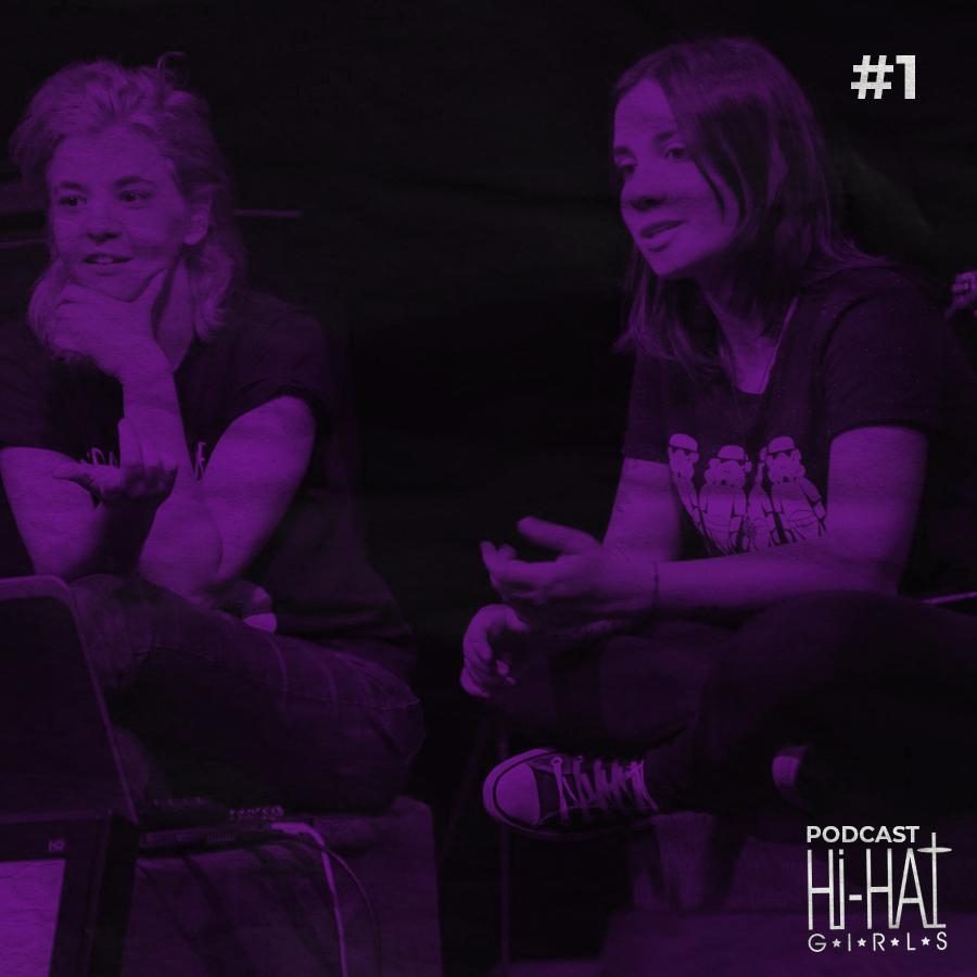 Hi Hat Girls Podcast Episódio 1