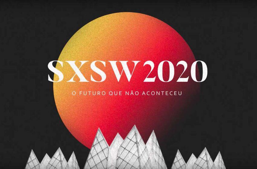 O Futuro que não aconteceu: O SXSW e o impacto econômico dos cancelamentos