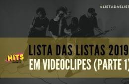 Lista das Listas 2019 Videoclipes