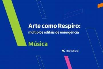 Edital Itaú Cultural - Arte Como Respiro 2020