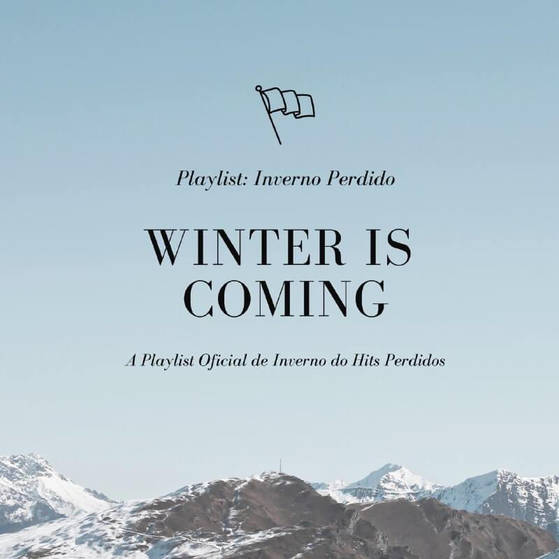 Playlist Inverno Perdido - Winter Is Coming 2020