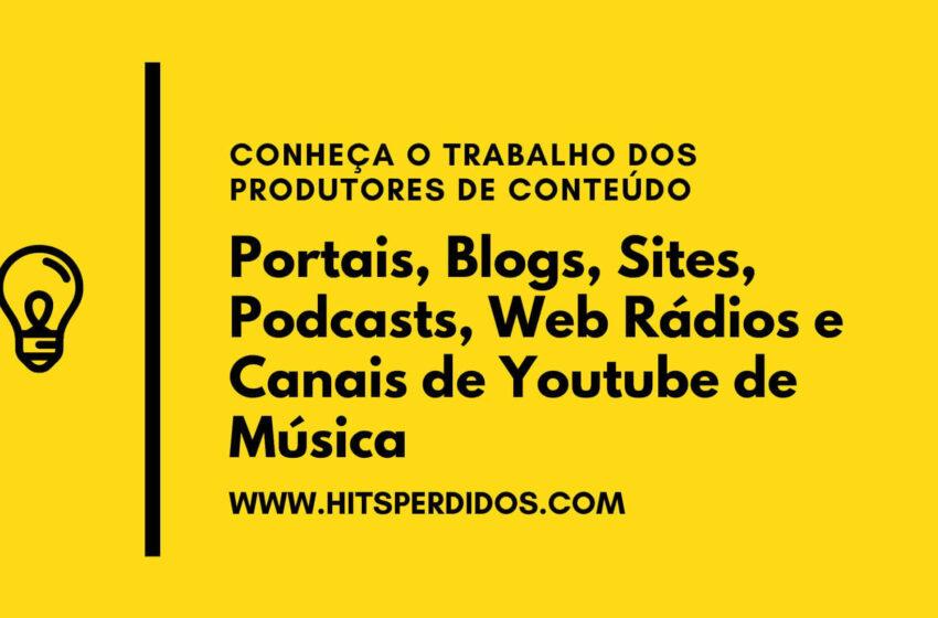 Lista reúne Portais, Blogs, Podcasts, Web Rádios e Canais de Youtube de música
