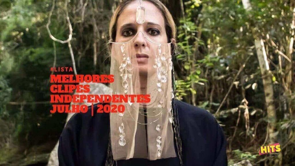 Melhores clipes Independentes Julho 2020