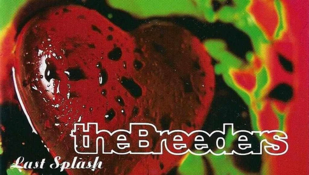 The Breeders Last Splash (1993)
