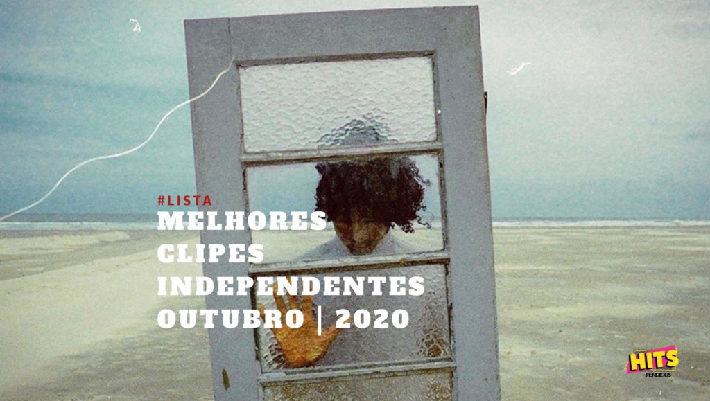 Melhores Clipes Independentes | Outubro | 2020