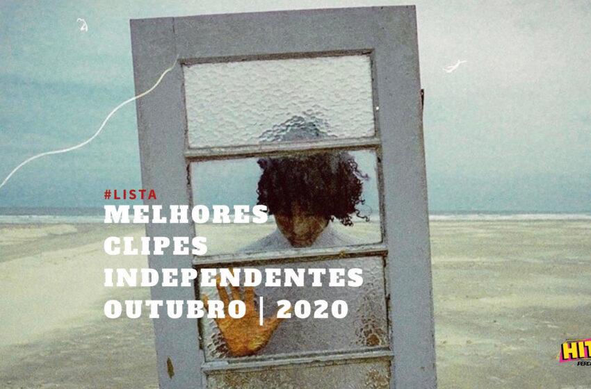 Os Melhores Clipes Independentes | Outubro | 2020