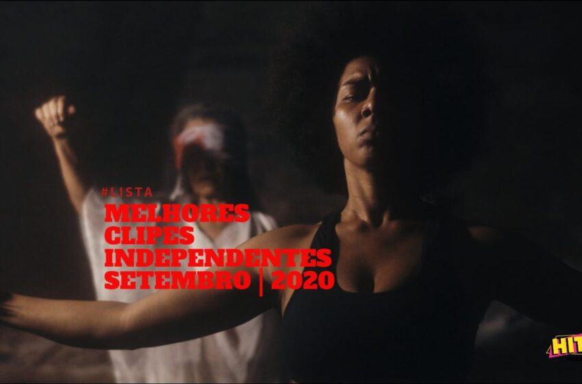 Os Melhores Clipes Independentes | Setembro | 2020