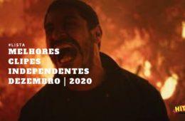 Melhores Clipes Independentes | Dezembro 2020