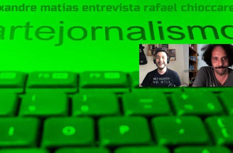 Rafael Chioccarello é entreivistado por Alexandre Matias no canal de youtube do Trabalho Sujo