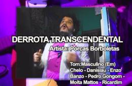 Porcas Borboletas - Derrota Trasncendental clipe Casa do Mancha