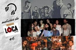 Audições da Lôca #6 com ZANZAR, Carbônica, C.E.L.T. e Nico Antônio e os Filhos do Mar