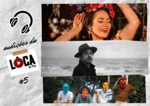 Audições da Lôca #5 - Mineiros Da Lua, Juvenil Silva, Fabiana Santiago, Mini Lamers