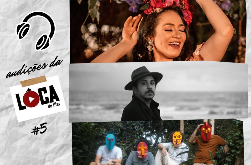 Audições da Lôca #5 com Fabiana Santiago, Juvenil Silva, Lurdez da Luz, Mineiros da Lua e Mini Lamers