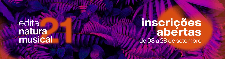 Edital Natura Musical 2021 - Inscrições Abertas, saiba mais